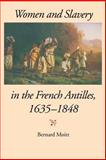 Women and Slavery in the French Antilles, 1635-1848 9780253214522