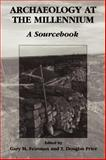 Archaeology at the Millennium : A Sourcebook, , 0306464527