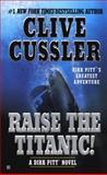 Raise the Titanic!, Clive Cussler, 0425194523