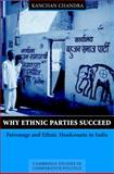 Why Ethnic Parties Succeed : Patronage and Ethnic Head Counts in India, Chandra, Kanchan, 0521814529