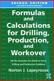 Formulas and Calculations for Drilling, Production and Workover, Lapeyrouse, Norton J., 0750674520