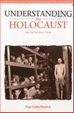 Understanding the Holocaust : An Introduction, Cohn-Sherbok, Dan and Cohn-Sherbok, 0826454526