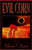 Evil Corn, Adrian C. Louis, 0944024521