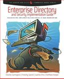 Enterprise Directory and Security Implementation Guide : Designing and Implementing Directories in Your Organization, Carrington, Charles and Speed, Tim, 0121604527