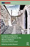 European Integration and Transformation in the Western Balkans : Europeanization or Business as Usual?, , 0415594529