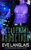 Accidental Abduction, Eve Langlais, 146117452X