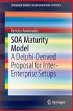 SOA Maturity Model : A Delphi-Derived Proposal for Inter-Enterprise Setups, Antoniades, Pericles, 3319024523
