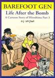Barefoot Gen : Life after the Bomb - A Cartoon Story of Hiroshima, Nakazawa, Keiji, 0867194529