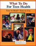 What to Do for Teen Health, Gloria G. Mayer and Ann Kuklierus, 097012452X