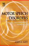 Motor Speech Disorders : Substrates, Differential Diagnosis, and Management, Duffy, Joseph R. and Mayo Clinic Staff, 0323024521