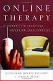 Online Therapy : A Therapist's Guide to Expanding Your Practice, Derrig-Palumbo, Kathleene and Zeine, Foojan, 0393704521