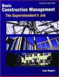 Basic Construction Management : The Superintendent's Job, Rogers, Leon, 0867184523
