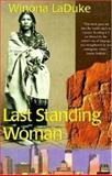 Last Standing Woman, Winona LaDuke, 0896584526