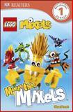 DK Readers: LEGO Mixels: Meet the Mixels, DK Publishing, 1465424520