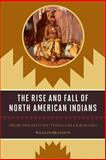 Rise and Fall North American Indians, William Brandon, 1570984522