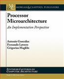 Processor Microarchitecture, Antonio Gonzalez and Fernando Latorre, 1608454525