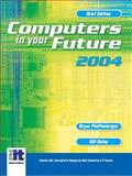 Computers in Your Future 2004, Pfaffenberger, Bryan and Daley, Bill, 0131404520