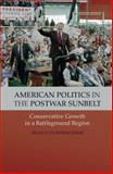 American Politics in the Postwar Sunbelt : Conservative Growth in a Battleground Region, Cunningham, Sean P., 1107024528