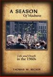 A Season of Madness, Thomas W. Becker, 1434344525
