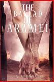 The Ballad of Aramei, J. A. Redmerski, 1480264520