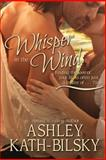 Whisper in the Wind, Ashley Kath-Bilsky, 1483924521