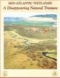Mid-Atlantic Wetlands: a Disappearing Natural Treasure, Ralph Tiner and U.S. Fish and Wildlife Service, 1484844521