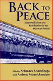 Back to Peace : Reconciliation and Retribution in the Postwar Period, , 026804452X
