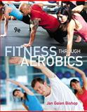 Fitness Through Aerobics 9th Edition