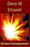 Serious Consequences, David Stewart, 1479364525