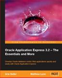 Oracle Application Express 3.2 : The Essentials and More, Geller, Arie and Lyon, M., 1847194524