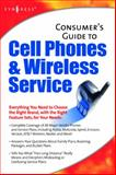 Consumer's Guide to Cell Phones and Wireless Service 9781928994527
