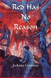 Red Has No Reason, JoAnne Growney, 1935514520