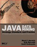 Java Data Mining : Strategy, Standard, and Practice - A Practical Guide for Architecture, Design, and Implementation, Hornick, Mark F. and Venkayala, Sunil, 0123704529