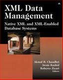 XML Data Management : Native XML and XML-Enabled Database Systems, Chaudhri, Akmal B. and Rashid, Awais, 0201844524
