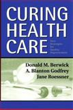 Curing Health Care : New Strategies for Quality Improvement, Berwick, Donald M. and Godfrey, A. Blanton, 0787964522