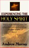 Experiencing the Holy Spirit, Andrew Murray, 0883684527