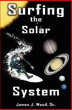 Surfing the Solar System, James Wood Sr., 1420844520