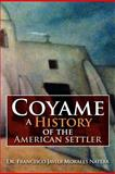 Coyame a History of the American Settler, Francisco Javier Morales Natera, 1479734527