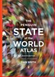 The Penguin State of the World Atlas, Dan Smith, 0143114522