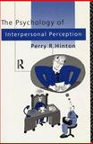 The Psychology of Interpersonal Perception, Perry Hinton, 0415084520