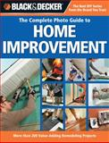 Black and Decker the Complete Photo Guide to Home Improvement, Creative Publishing Editors, 1589234529