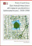 Las Transformaciones Del Espacio Geohistórico Latinoamericano, 1930-1990, Cunill Grau, Pedro, 9681644522