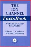 Ion Channel Factsbook Vol. 4 : Voltage-Gated Channels, Conley, Edward C. and Brammar, William J., 0121844536