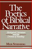 The Poetics of Biblical Narrative : Ideological Literature and the Drama of Reading, Sternberg, Meir, 0253204534