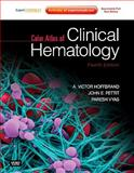 Color Atlas of Clinical Hematology : Expert Consult - Online and Print, Hoffbrand, A. Victor and Pettit, John E., 0323044530