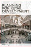 Planning for Retail Development : A Critical View of the British Experience, Guy, Clifford M., 0415354536