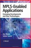 MPLS-Enabled Applications : Emerging Developments and New Technologies, Lucek, Julian and Minei, Ina, 0470014539
