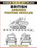 British Armored Fighting Vehicles, George Bradford, 0811734536