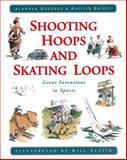 Shooting Hoops and Skating Loops, Alannah Hegedus, 0887764533