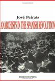 Anarchists in the Spanish Revolution, Jose Peirats, 0900384530